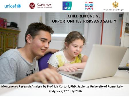 CHILDREN ONLINE OPPORTUNITIES, RISKS AND SAFETY Montenegro Research Analysis by Prof. Ida Cortoni, PhD, Sapienza University of Rome, Italy Podgorica, 27.