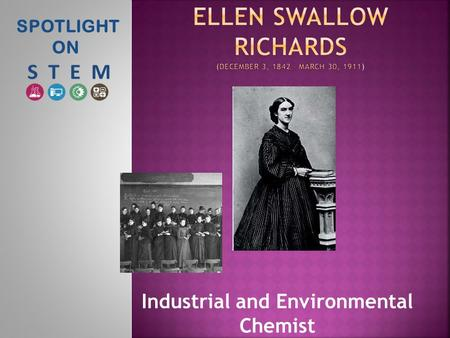 SPOTLIGHT ON Industrial and Environmental Chemist.