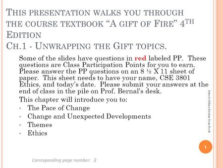 Corresponding page number: Some of the slides have questions in red labeled PP. These questions are Class Participation Points for you to earn. Please.