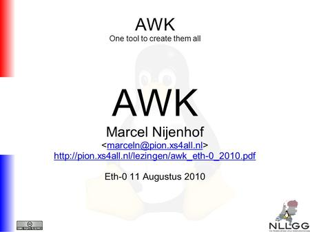 AWK One tool to create them all AWK Marcel Nijenhof  Eth-0 11 Augustus 2010.
