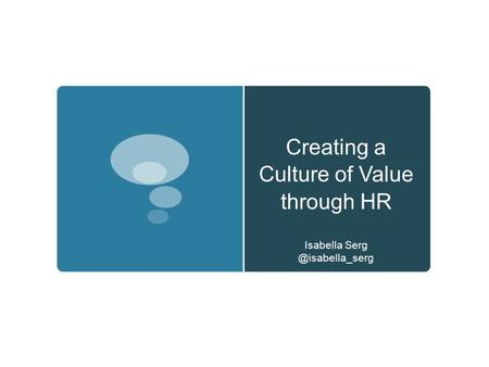 Creating a Culture of Value through HR Isabella