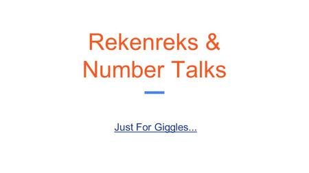 Rekenreks & Number Talks Just For Giggles.... Number Talks Sherry Parrish Sherry Parrish: Number Talks: Building Numerical Reasoning.