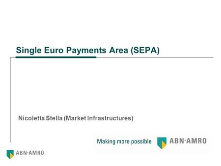 Single Euro Payments Area (SEPA) Nicoletta Stella (Market Infrastructures)
