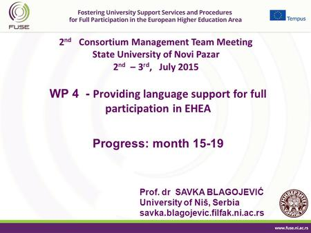 2 nd Consortium Management Team Meeting State University of Novi Pazar 2 nd – 3 rd, July 2015 WP 4 - Providing language support for full participation.