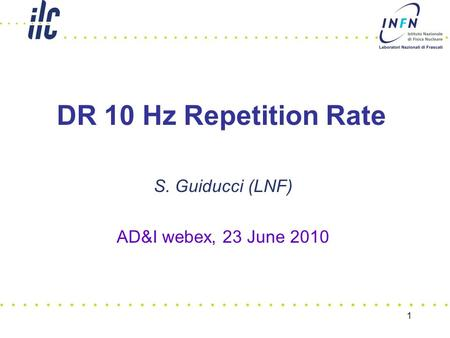 1 DR 10 Hz Repetition Rate S. Guiducci (LNF) AD&I webex, 23 June 2010.