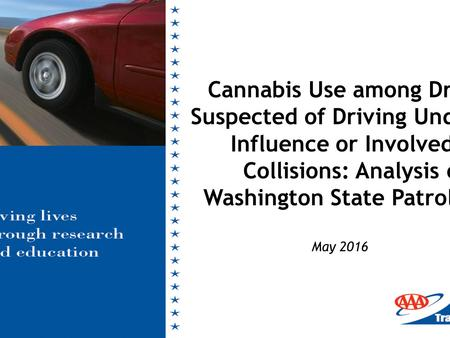 May 2016 Cannabis Use among Drivers Suspected of Driving Under the Influence or Involved in Collisions: Analysis of Washington State Patrol Data.