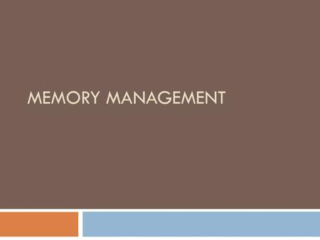MEMORY MANAGEMENT. memory management  In a multiprogramming system, in order to share the processor, a number of processes must be kept in memory. 