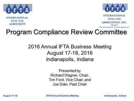 August 17-18Indianapolis, Indiana 2016 Annual Business Meeting August 17-18Indianapolis, Indiana 2016 Annual Business Meeting Program Compliance Review.