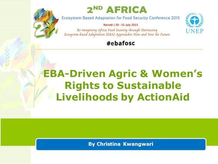 By Christina Kwangwari EBA-Driven Agric & Women's Rights to Sustainable Livelihoods by ActionAid.