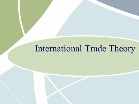 International Trade Theory. 5 - 2 Overview of Trade Theory Free Trade occurs when a government does not attempt to influence, through quotas or duties,
