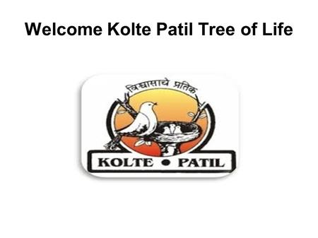 Welcome Kolte Patil Tree of Life. About Kolte Patil Kolte Patil tree of life- instituted at auspicious place Urse in Pune which is cascaded over large.