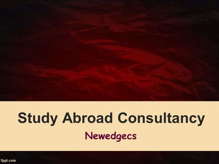 Study Abroad Consultancy Newedgecs. About Newedgecs Newedgecs, the best Study Abroad Consultants in Hyderabad offer various opportunities for the students.