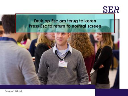 00-00-2009 | pagina 1/x | Afdeling Communicatie Fotograaf: Dirk Hol Druk op Esc om terug te keren Press Esc to return to normal screen.