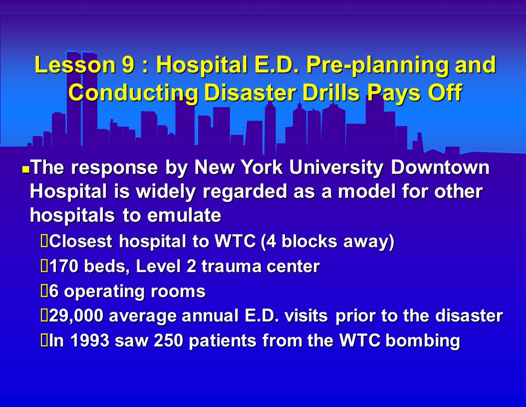 Lesson 9 Continued NYU Downtown Hospital E.D.