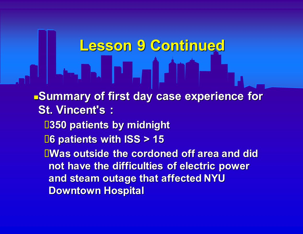 Lesson 9 Continued Bellevue Hospital also had quick, effective large scale disaster response Bellevue Hospital also had quick, effective large scale disaster response  E.D.