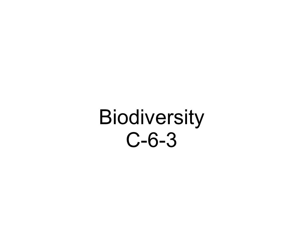 Biodiversity - the sum of all genetically based org. in the biosphere