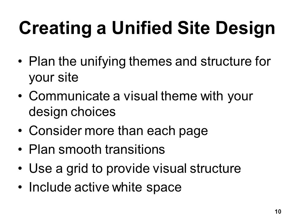 Plan Smooth Transitions Plan to create a unified look Reinforce identifying elements Consistency and repetition create smooth transitions Place navigation elements in the same position on each page Use the same navigation graphics throughout the site 11