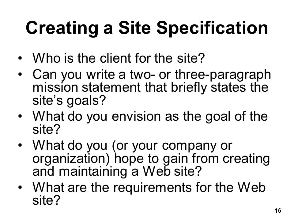 Are the requirements feasible.How will you judge the success of the site.