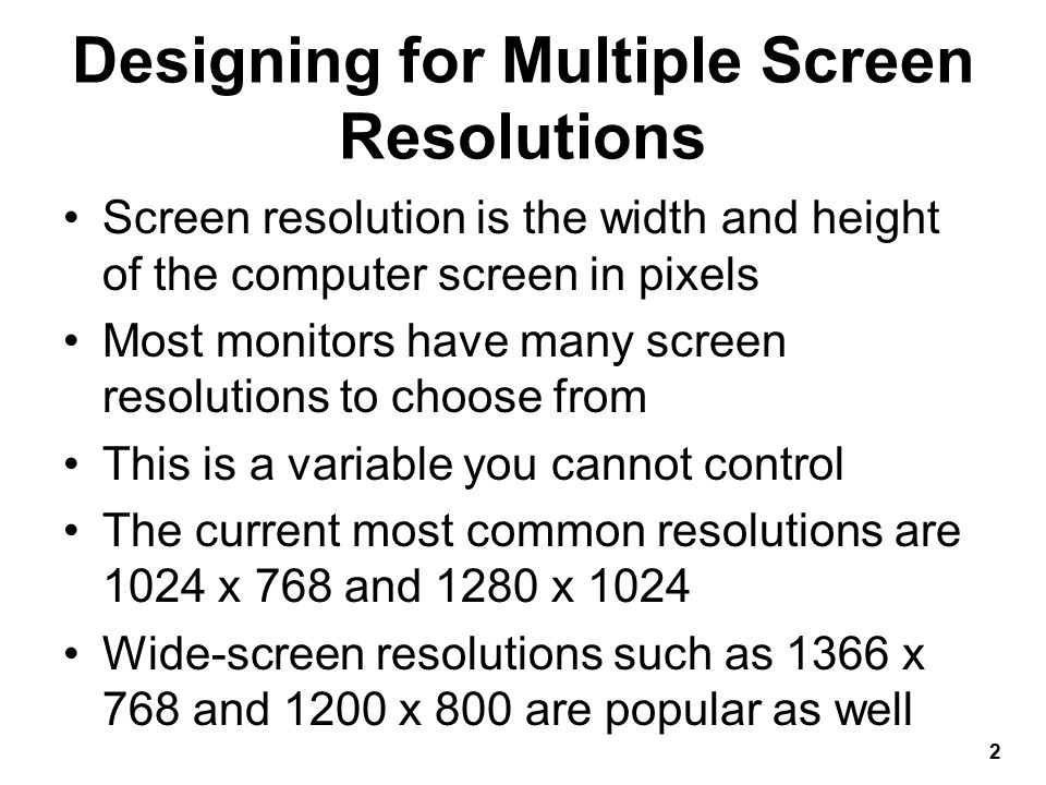 Flexible Page Layouts Adapt to different screen resolutions Work especially well for text-based content Can pose a variety of design challenges The design must account for the movement of elements on the screen at different resolutions At high resolutions, your content can break apart 3