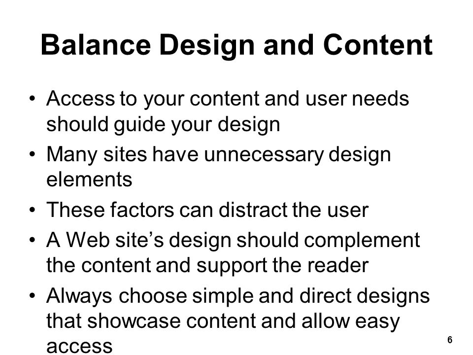 Plan for Easy Access to Your Information Information design is the most important factor in the success of your site Determines how users access content Organize your content Presented as a navigable set of information Provide navigation choices to the user Users may browse or look for specific information Anticipate and plan for user actions Provide direct links to your most popular pages 7