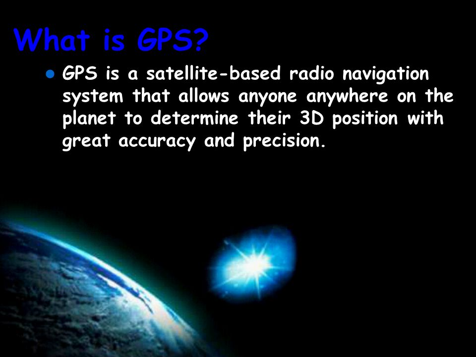 –DOD - NAVSTAR –Russia -GLONASS –EEC - Under development Who maintains GPS?