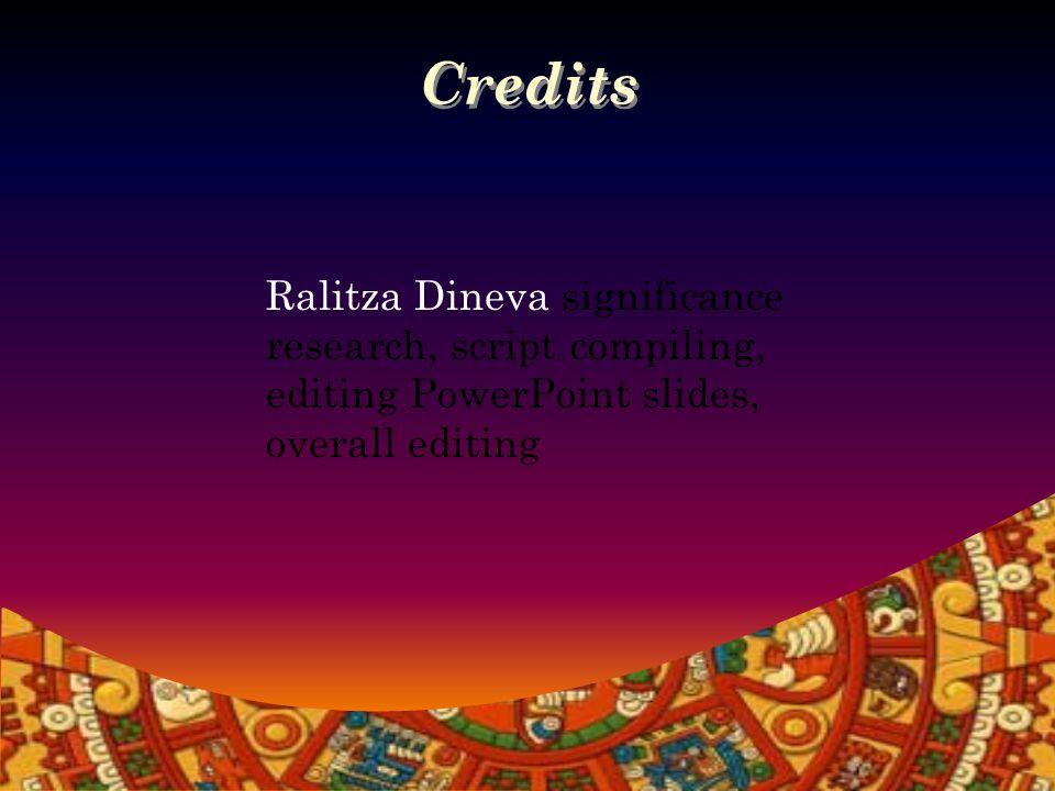 Credits Gracie Halpern research, scriptwriter