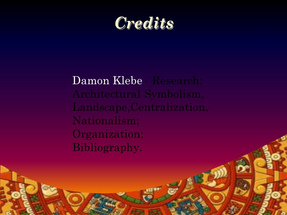 Credits Kate Fickas Contested Landscape Research, Image Compilation, Power Point Compilation/Production, PowerPoint editing