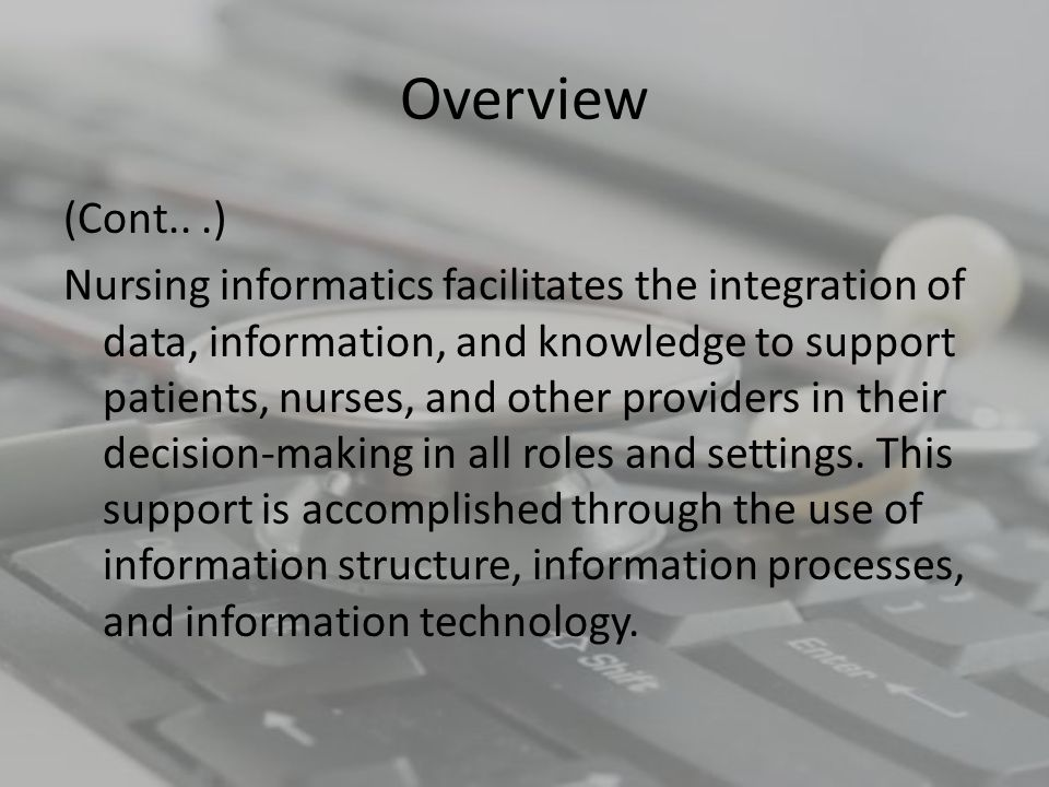 Overview A CIS is designed to support clinical nursing practice.
