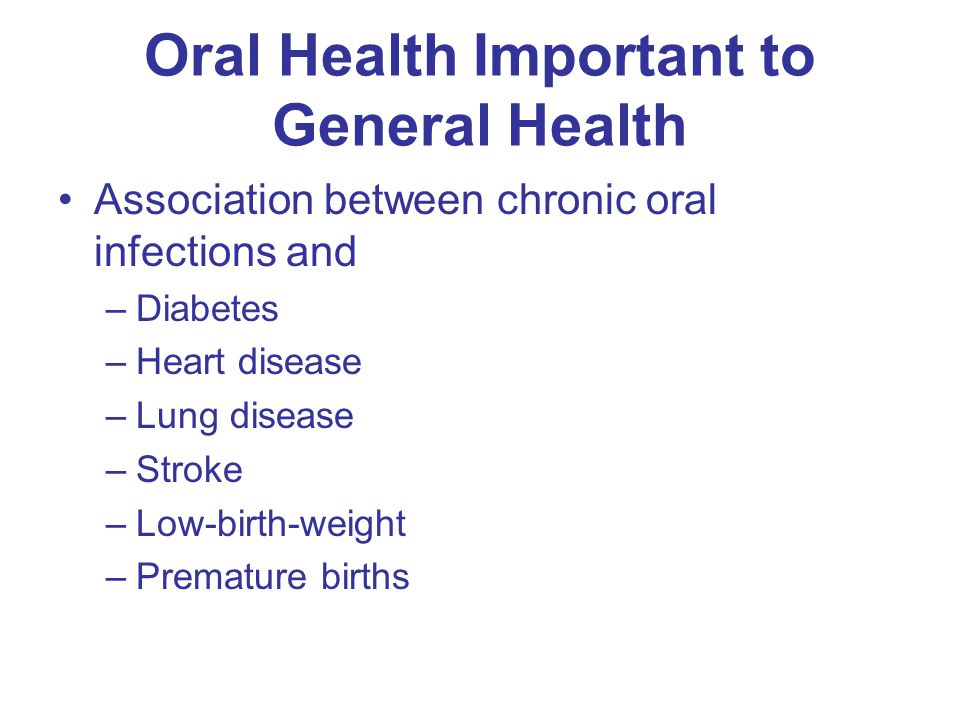 Oral Health Oral health is an integral and important part of general health … vital to the development of children and the effectiveness of adults.