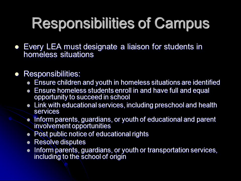 The Texas Education Code §25.001(b)(5) Admit students that are homeless, regardless of the residence of the student, of either parent of the student, or of the student s guardian or other person having lawful control of the person....