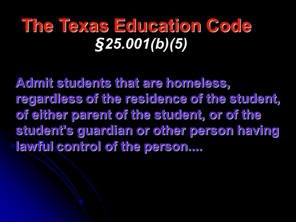 The Texas Education Code §25.001(d) For a person under the age of 18 years to establish a separate residence for the purpose of attending the public schools, the person s presence in the school district must not be for the primary purpose of participation in extra-curricular activities.