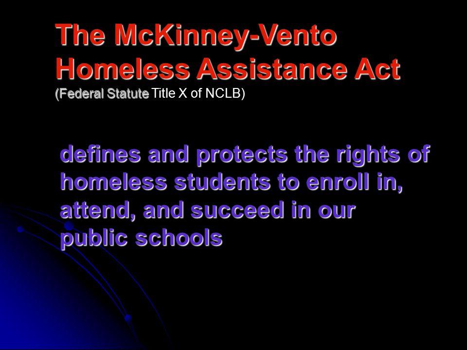 The McKinney-Vento Act mandates that...