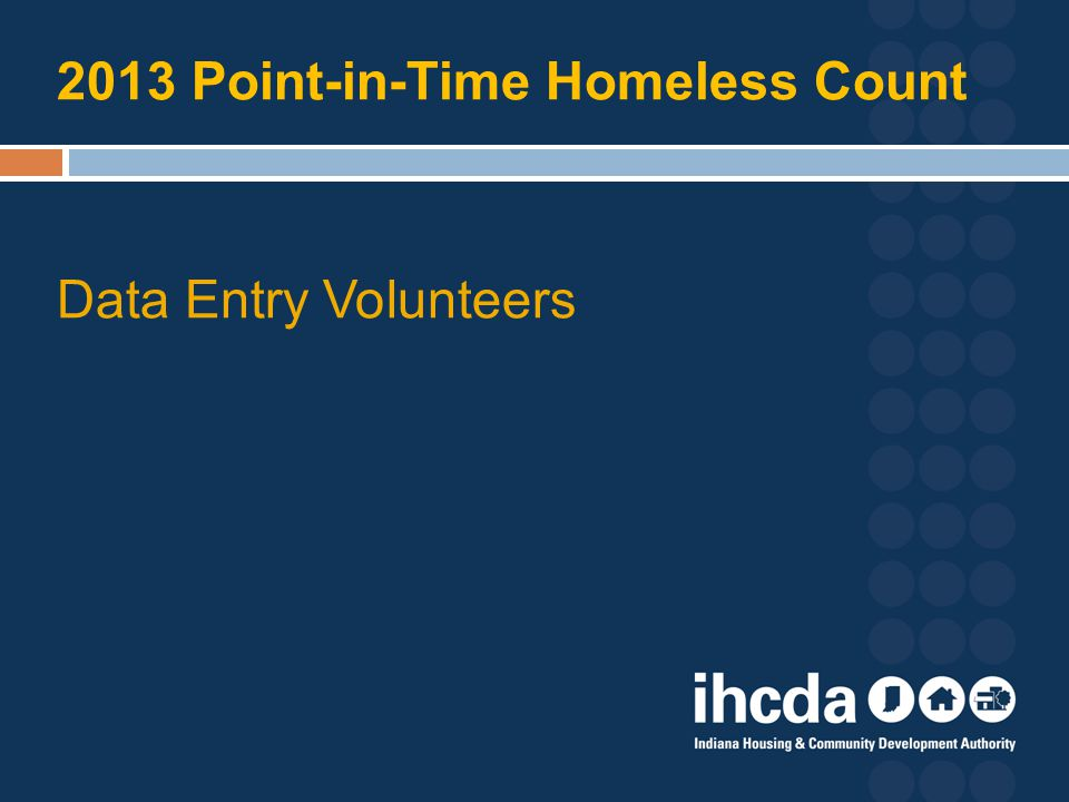 Overview: Point-in-Time (PIT) Count When.Wed., January 30, 2013 Where.