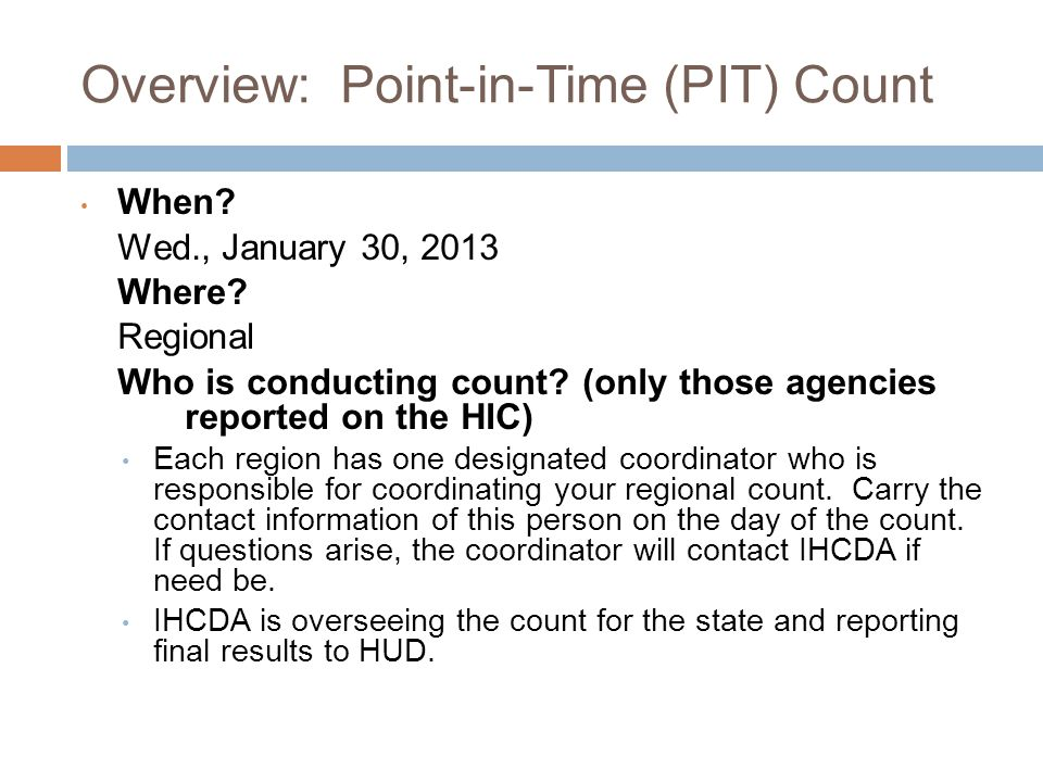 The Point In Time Process  Point In Time Coordinators helped organize the count.