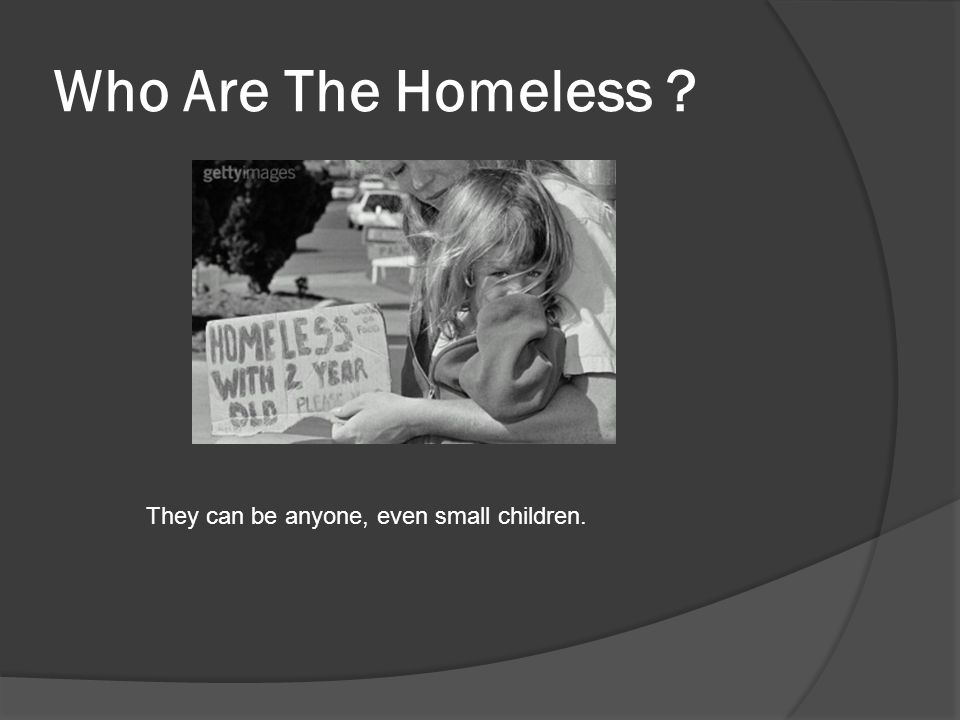 Where Are The Homeless ? They are anywhere and everywhere, maybe even living on your street.