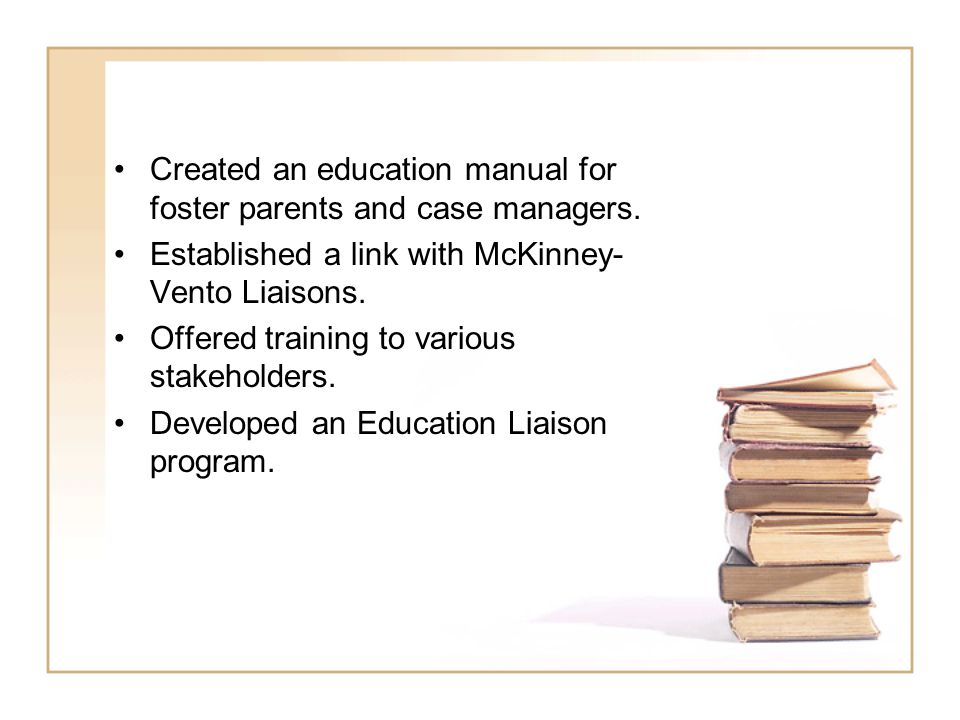 Education Liaison Program 3 staff covering 2 counties –2 education, 1 social worker Licensed Foster Care as primary focus Provides critical linkage between school systems and child welfare at micro and macro levels