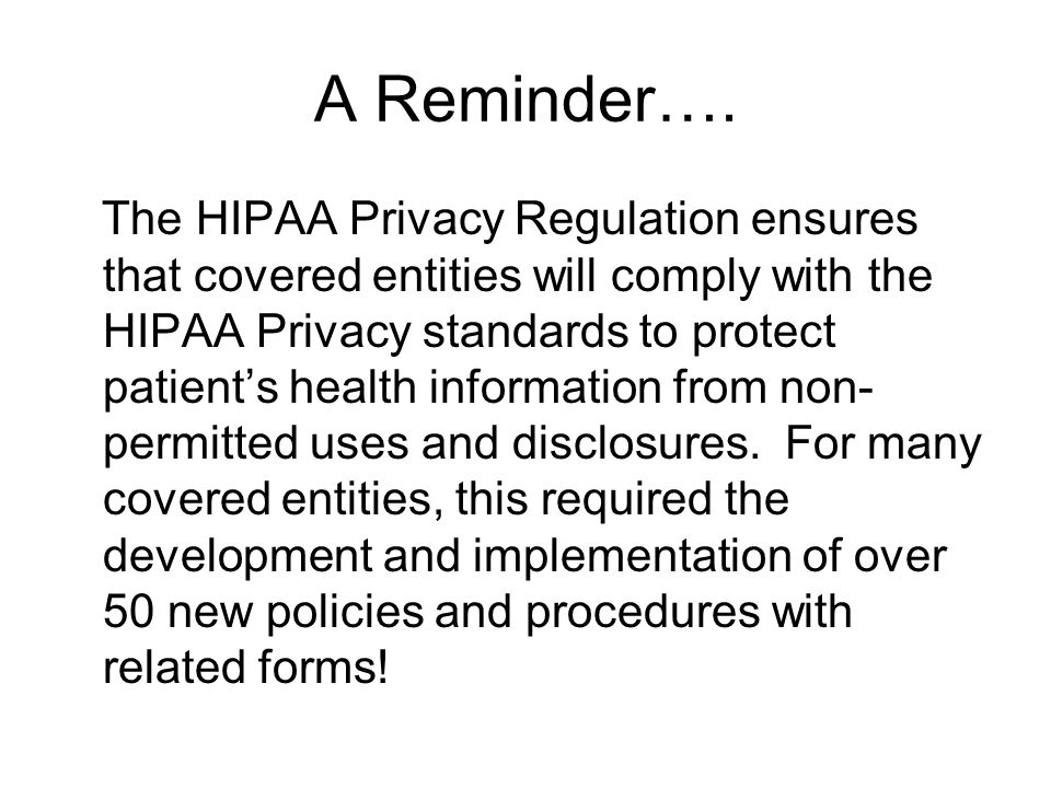 Adding Telehealth Policies: Telehealth Encounters Must Protect Patient Health Information Proper patient admission/registration Notice of Privacy Rights and Practices Acknowledgement Telehealth Visit Consent Form Providing a Private and Secure Telehealth Transmission Providing a Private and Secure physical location for the telehealth encounter Authorized personnel in attendance for telehealth medical visit