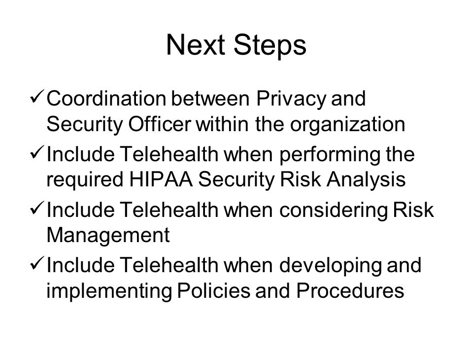 Nebraska Statewide Telehealth Network Privacy and Security Subcommittee Goals: Conduct the HIPAA Security Risk Analysis for the NSTN Develop policy and procedure templates for Privacy and Security that are applicable to telehealth for the NSTN Gather input from NSTN providers for best practices regarding privacy and security