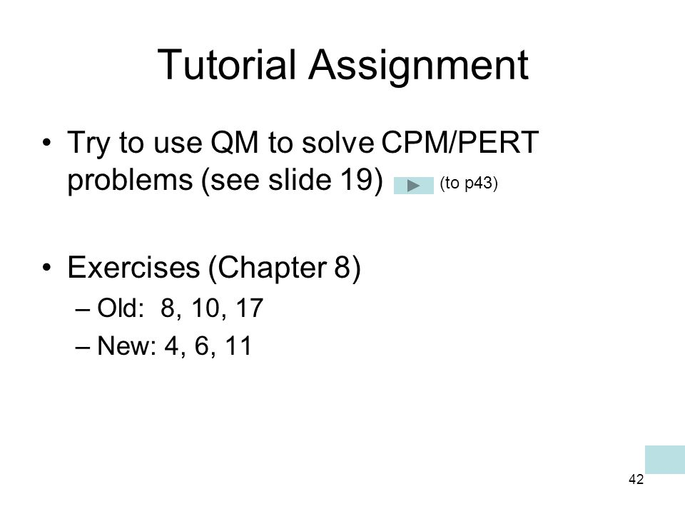 43 Probability Analysis of the Project Network CPM/PERT Analysis with QM for Windows Exhibit 8.1 (to p16)