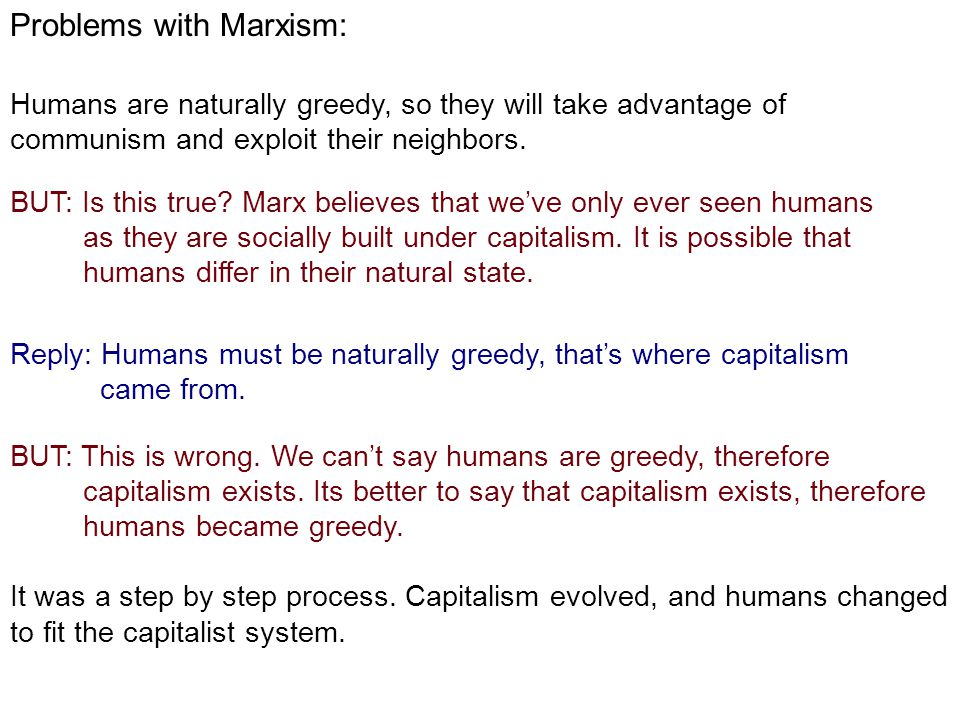 Marx believes that Communism will work fine for humans who are brought up in that system without capitalist baggage.