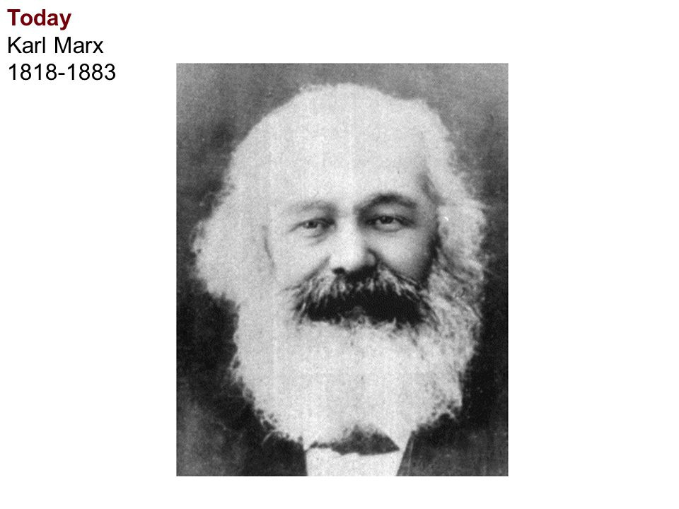 Karl Marx Marx lived during rapid social change Large factories were appearing and people were moving into the cities.