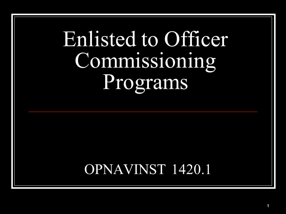 2 Program Overview The purpose of this instruction is to provide concise information on each commissioning program open to enlisted personnel.