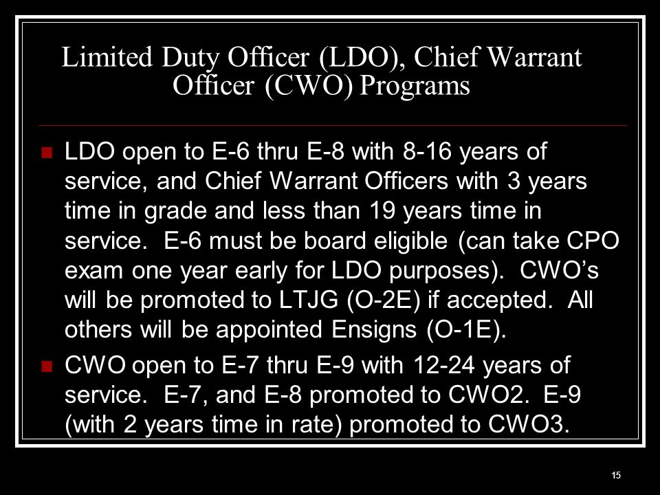16 LDO/CWO cont.Eligible E-7 and E-8 may apply for both programs with same application package.