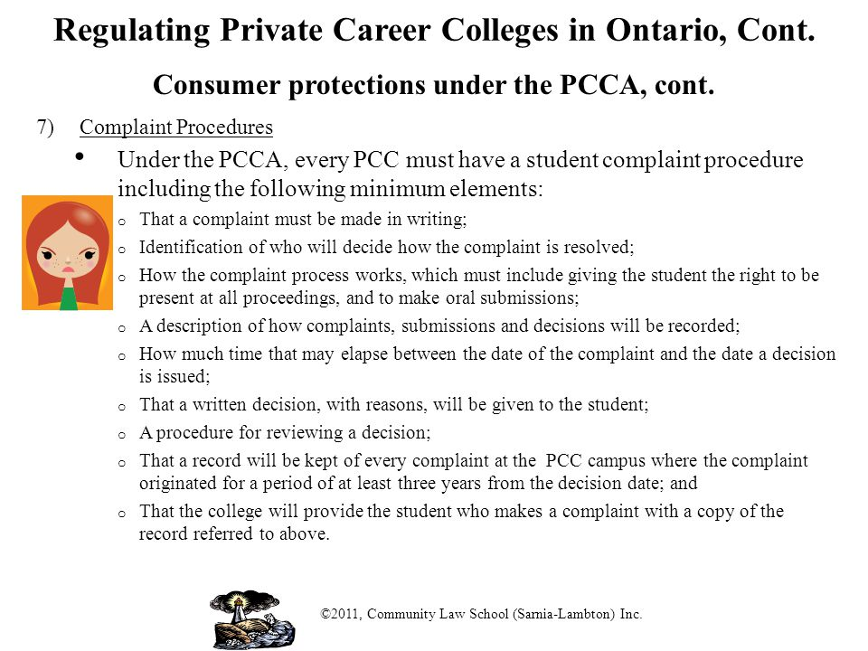 Remedies Students who have experienced problems with private career colleges in Ontario have a variety of options in seeking a remedy.