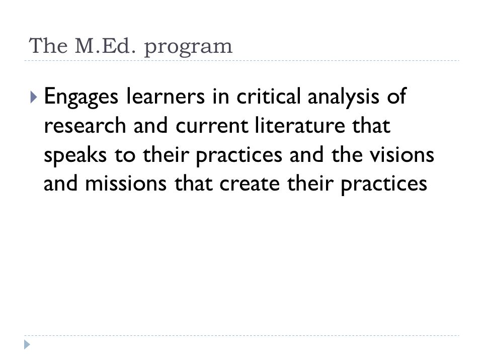 M.Ed.Program Routes Thesis Route (Six courses + thesis):  two 3-credit core M.Ed.