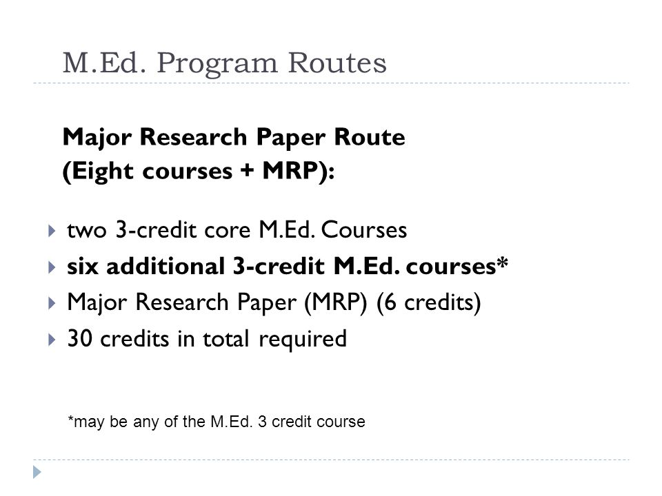 M.Ed.Program Routes  two 3-credit core M.Ed. Courses  seven additional 3-credit M.Ed.