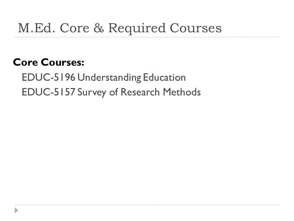 M.Ed./Ph.D.Elective Courses by Theme Plus the indicated courses (for your M.Ed.
