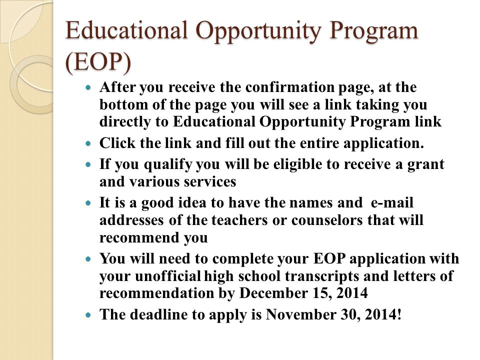 Educational Opportunity Program Confirm that EOP received your application.