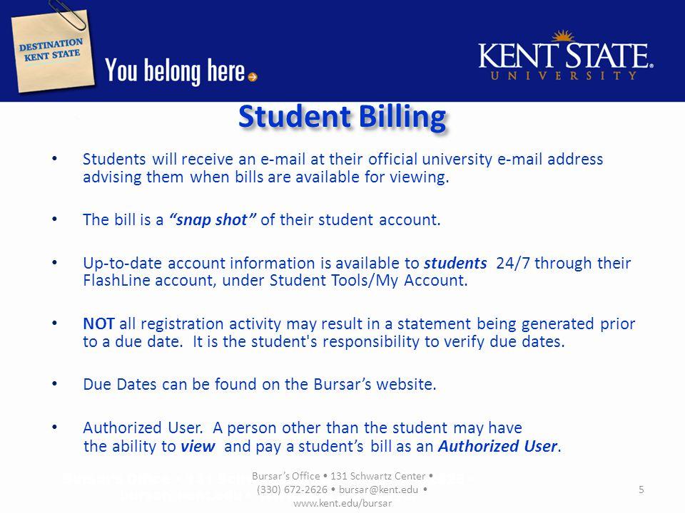 Student Billing Student bills: Kent State University does not send paper bills. Page 1 6