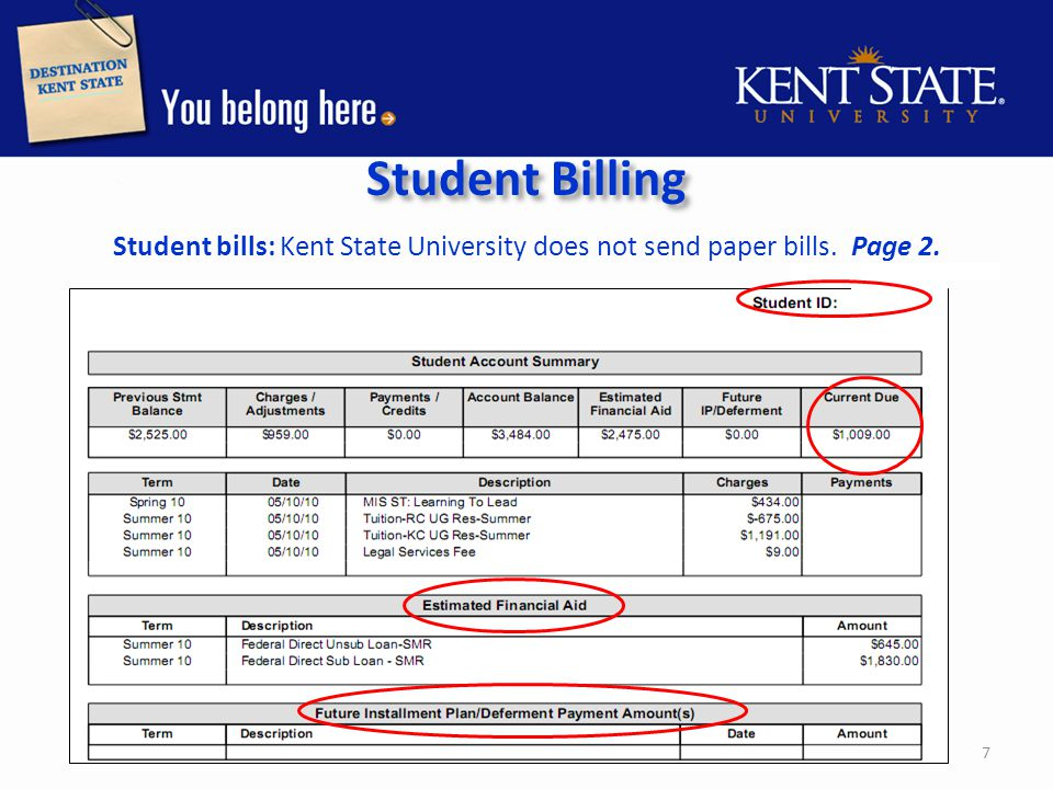 Student Billing Student bills: Kent State University does not send paper bills. Page 3 8